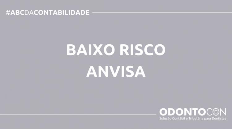 ABC DA CONTABILIDADE BLOG ODONTOCON 3 750x419 - O QUE É BAIXO RISCO ANVISA? SAIBA AGORA!