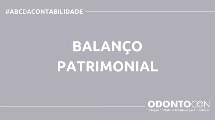 ABC DA CONTABILIDADE BLOG ODONTOCON 5 750x419 - O QUE É BALANÇO PATRIMONIAL? SAIBA AGORA!