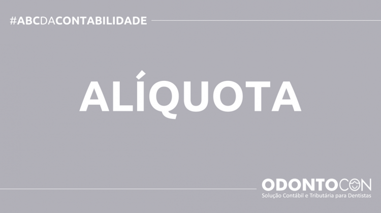 ABC DA CONTABILIDADE BLOG ODONTOCON 750x419 - O QUE É ALÍQUOTA? SAIBA AGORA!