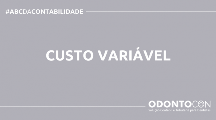 ABC DA CONTABILIDADE BLOG ODONTOCON 12 750x419 - O QUE É CUSTO VARIÁVEL? SAIBA AGORA!