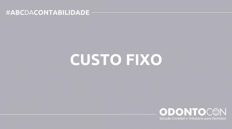 ABC DA CONTABILIDADE BLOG ODONTOCON 13 750x419 - O QUE É CUSTO FIXO? SAIBA AGORA!