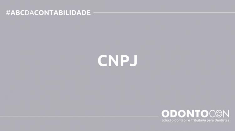 ABC DA CONTABILIDADE BLOG ODONTOCON 15 750x419 - O QUE É CNPJ? SAIBA AGORA!
