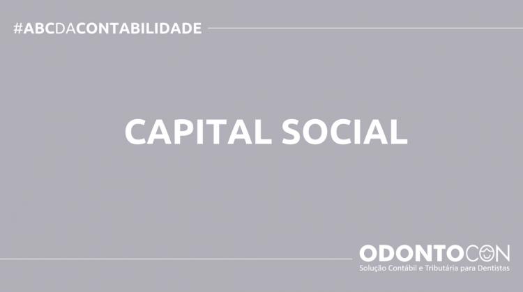 ABC DA CONTABILIDADE BLOG ODONTOCON 7 750x419 - O QUE É CAPITAL SOCIAL? SAIBA AGORA!
