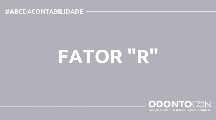 "ABC DA CONTABILIDADE BLOG ODONTOCON 3 750x419 - O QUE É FATOR ""R""? SAIBA AGORA!"