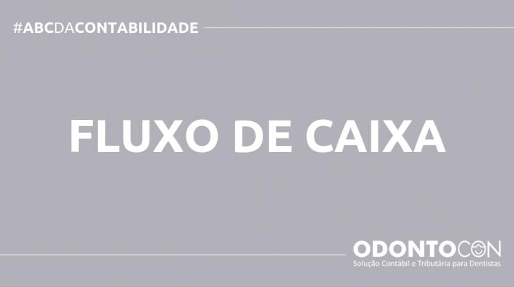 ABC DA CONTABILIDADE BLOG ODONTOCON 5 750x419 - O QUE É FLUXO DE CAIXA? SAIBA AGORA!