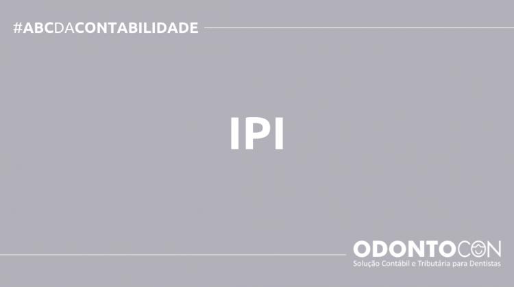 ABC DA CONTABILIDADE BLOG ODONTOCON 4 750x419 - O QUE É IPI? SAIBA AGORA!