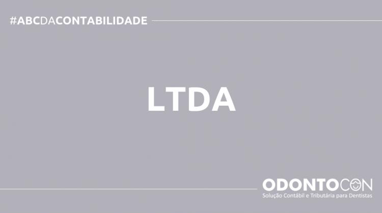 ABC DA CONTABILIDADE BLOG ODONTOCON 750x419 - O QUE É LTDA? SAIBA AGORA!