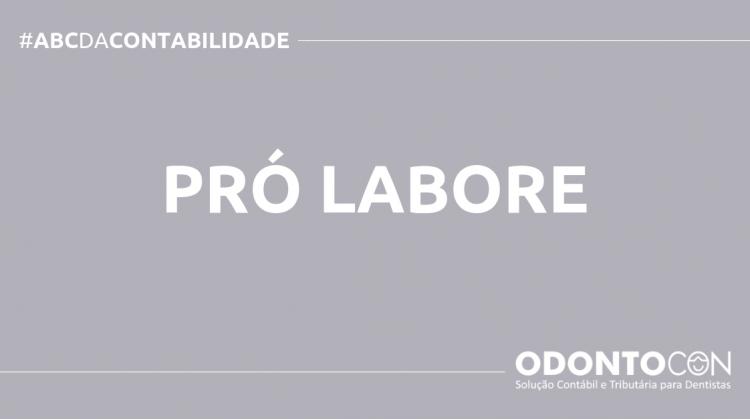 ABC DA CONTABILIDADE BLOG ODONTOCON 4 750x419 - O QUE É PRÓ LABORE? SAIBA AGORA!
