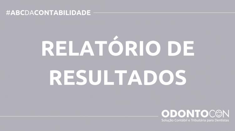 ABC DA CONTABILIDADE BLOG ODONTOCON 11 750x419 - O QUE É RELATÓRIO DE RESULTADOS? SAIBA AGORA!