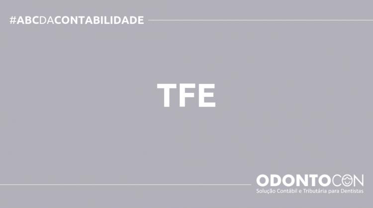 ABC DA CONTABILIDADE BLOG ODONTOCON 16 750x419 - O QUE É TFE? SAIBA AGORA!