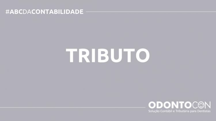 ABC DA CONTABILIDADE BLOG ODONTOCON 17 750x419 - O QUE É TRIBUTO? SAIBA AGORA!