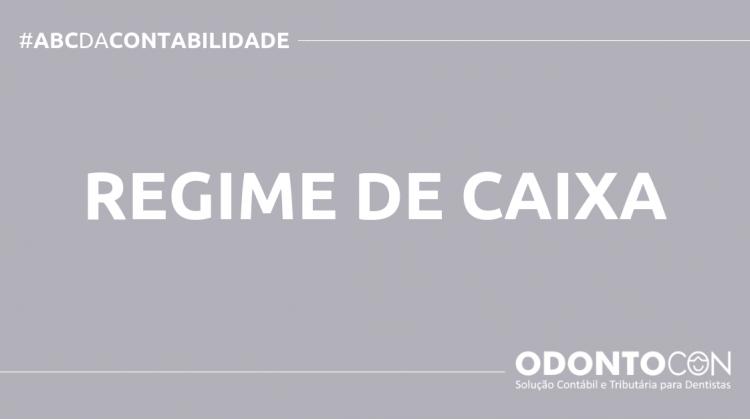 ABC DA CONTABILIDADE BLOG ODONTOCON 9 750x419 - O QUE É REGIME DE CAIXA? SAIBA AGORA!